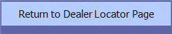 Return to Dealer Locator Page